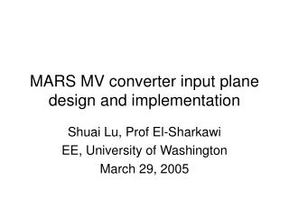 MARS MV converter input plane design and implementation