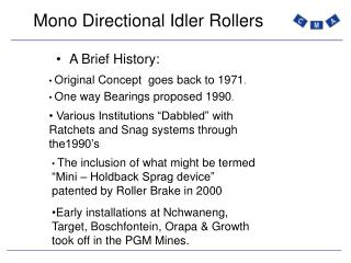 Mono Directional Idler Rollers