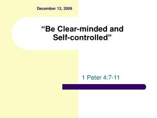 """Be Clear-minded and  Self-controlled"""