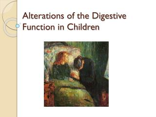 Alterations of the Digestive Function in Children