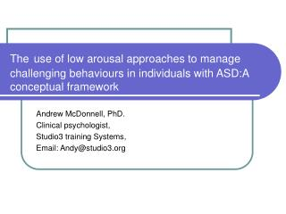 The use of low arousal approaches to manage challenging behaviours in individuals with ASD:A conceptual framework