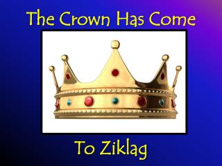 The Crown  H as  C ome