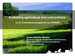 Evaluating agricultural and rural policies:  an EU Commission perspective for CAP2020