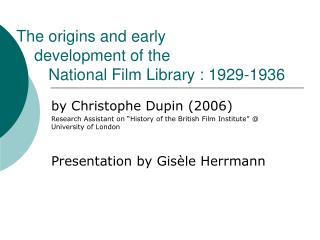 The origins and early      development of the      	National Film Library : 1929-1936