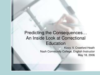 Predicting the Consequences… An Inside Look at Correctional Education