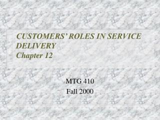 CUSTOMERS' ROLES IN SERVICE DELIVERY  Chapter 12