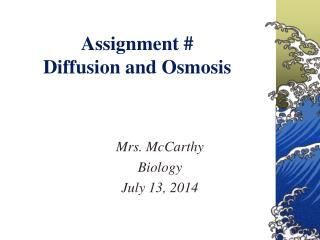 Assignment # Diffusion and Osmosis