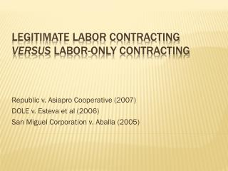 Legitimate labor Contracting  versus  labor-only contracting