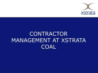 CONTRACTOR  MANAGEMENT AT XSTRATA COAL