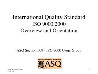 International Quality Standard ISO 9000:2000 Overview and Orientation