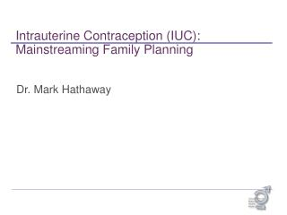 Intrauterine Contraception (IUC): Mainstreaming Family Planning