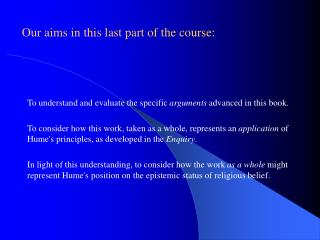 Our aims in this last part of the course: