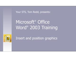 Microsoft ®  Office  Word ®  2003 Training