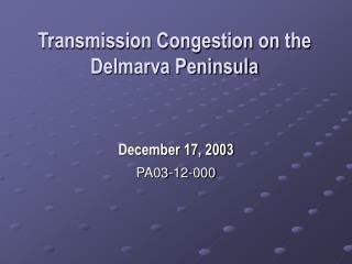 Transmission Congestion on the Delmarva Peninsula