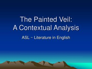 The Painted Veil:  A Contextual Analysis