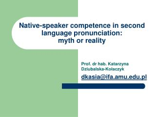 Native-speaker competence in second language pronunciation: myth or reality