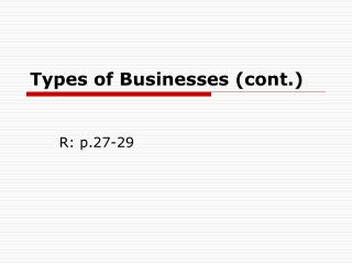 Types of Businesses (cont.)