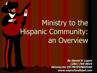 Ministry to the  Hispanic Community:  an Overview