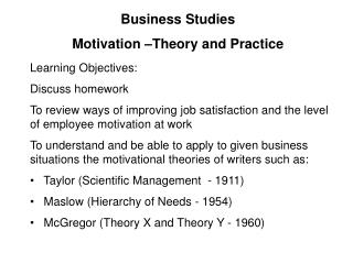 Learning Objectives: Discuss homework To review ways of improving job satisfaction and the level of employee motivation