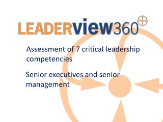 Assessment of 7 critical leadership competencies