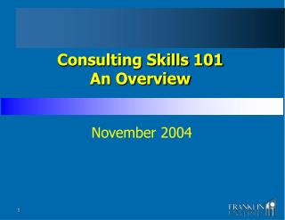 Consulting Skills 101 An Overview
