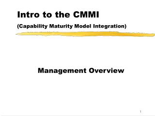 Intro to the CMMI  (Capability Maturity Model Integration)