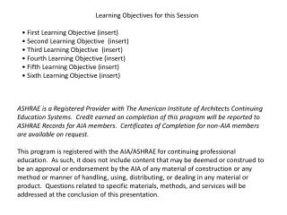 Learning Objectives for this Session • First Learning Objective (insert) • Second Learning Objective  (insert) • Third