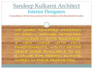 Sandeep Kulkarni Architect Interior Designers Consultancy &Turn key projects for Commercial & Residential works