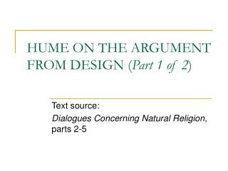 HUME ON THE ARGUMENT FROM DESIGN ( Part 1 of 2 )