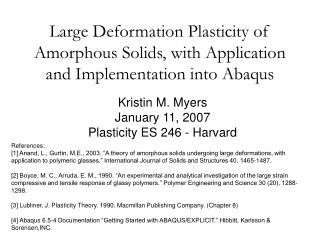 Large Deformation Plasticity of Amorphous Solids, with Application and Implementation into Abaqus