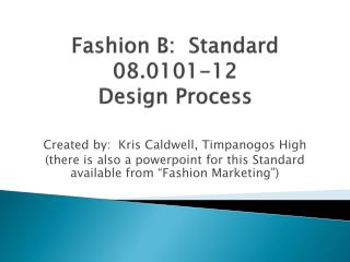 Fashion B:  Standard 08.0101-12 Design Process