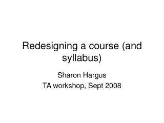 Redesigning a course (and syllabus)