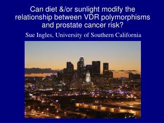 Can diet &/or sunlight modify the relationship between VDR polymorphisms and prostate cancer risk?
