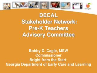 DECAL   Stakeholder Network:  Pre-K  Teachers  Advisory Committee