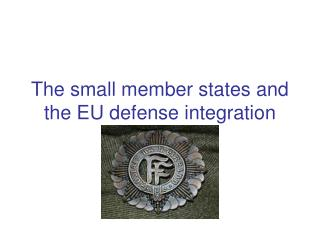 The small member states and the EU defense integration