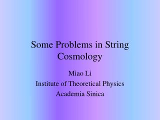 Some Problems in String Cosmology