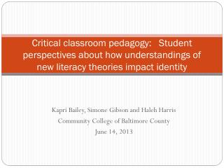 Critical classroom pedagogy:   Student perspectives about how understandings of new literacy theories impact identity