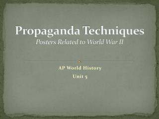 Propaganda  Techniques Posters Related to World War II