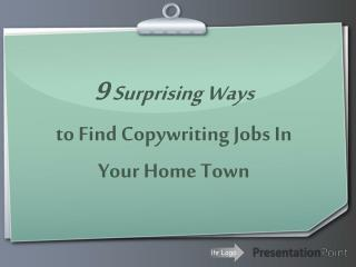 9 Surprising Ways to Find Copywriting Jobs In Your Home Town