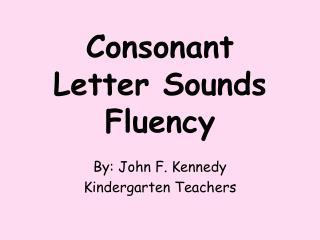 Consonant Letter Sounds Fluency