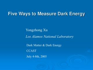 Five Ways to Measure Dark Energy