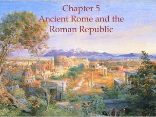 Chapter 5 Ancient Rome and the Roman Republic