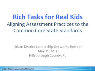 Rich Tasks for Real Kids Aligning Assessment Practices to the Common Core State Standards