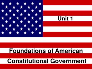 Foundations of American  Constitutional Government