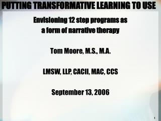 PUTTING TRANSFORMATIVE LEARNING TO USE