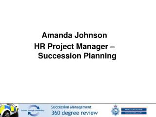 Amanda Johnson HR Project Manager – Succession Planning