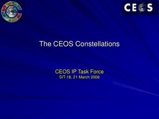 The CEOS Constellations