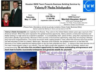 "Venue: ""BWW Seminar"" Marriott-Houston Airport 18700 John F Kennedy Blvd Houston, TX 77032, Phone # (281) 209-3416 Admis"