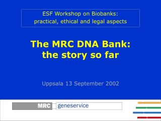 The MRC DNA Bank: the story so far