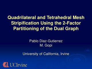 Quadrilateral and Tetrahedral Mesh Stripification Using the 2-Factor Partitioning of the Dual Graph